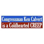 Ken Calvert is Coldhearted bumper sticker