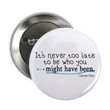 "It's never too late... 2.25"" Button (10 pack)"