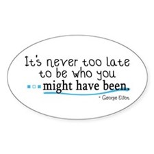 It's never too late... Oval Stickers