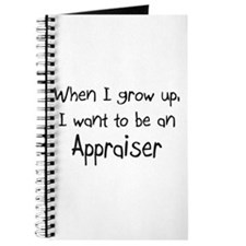 When I grow up I want to be an Appraiser Journal