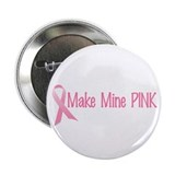 "Make Mine PINK 4 2.25"" Button"