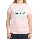 Whatever Women's Pink T-Shirt