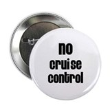 "No Cruise Control 2.25"" Button (10 pack)"