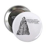 One Mistress Here 2.25&amp;quot; Button