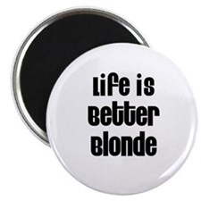 "Life is Better Blonde 2.25"" Magnet (10 pack)"