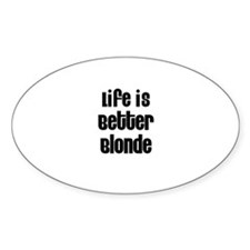 Life is Better Blonde Oval Decal