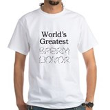 Worlds Greatest Sperm Donor D Shirt