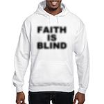 Faith Is Blind Hooded Sweatshirt