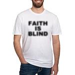 Faith Is Blind Fitted Tee Shirt