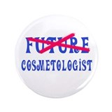 "No Longer Future Cosmetologist 3.5"" Button (100 pa"