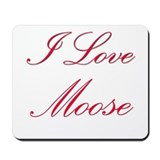 I Love Moose Mousepad