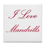 I Love Mandrills Tile Coaster