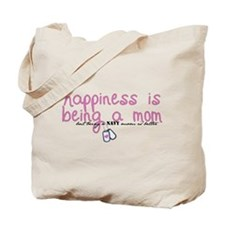 happiness is being a mom Tote Bag