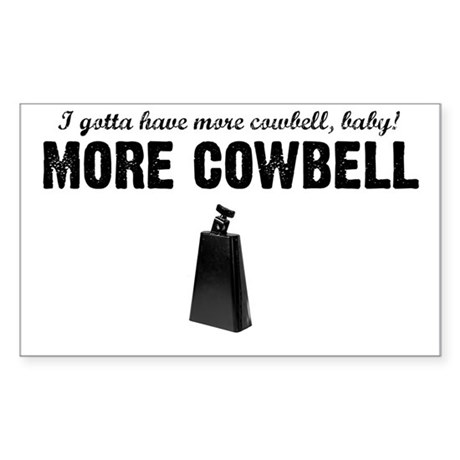 More Cowbell Rectangle Sticker