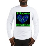 I Love Fireflies Long Sleeve T-Shirt