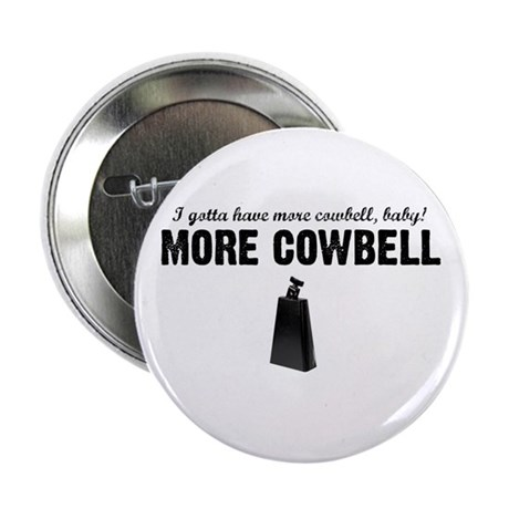 "More Cowbell 2.25"" Button (10 pack)"