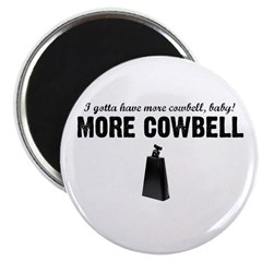 "More Cowbell 2.25"" Magnet (10 pack)"