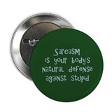 "Sarcasm body's natural defense 2.25"" Button"