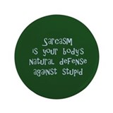 Sarcasm body's natural defense 3.5&quot; Button