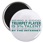 Good Trumpet Player Magnet