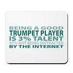 Good Trumpet Player Mousepad
