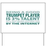 Good Trumpet Player Yard Sign