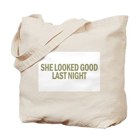 She Looked Good Last Night Tote Bag