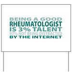 Good Rheumatologist Yard Sign