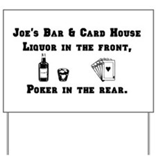 Liquor in the front, poker in the rear. Yard Sign