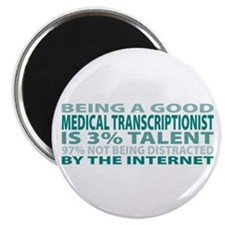 "Good Medical Transcriptionist 2.25"" Magnet (10 pac"