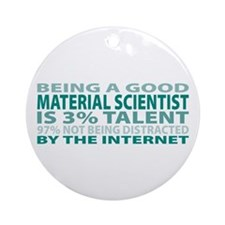 Good Material Scientist Ornament (Round)