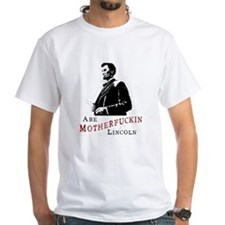 Abe MF Lincoln Shirt