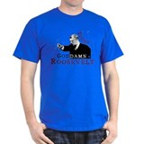Teddy Goddamn Roosevelt T-Shirt