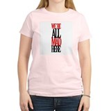 All Mad Here T-Shirt