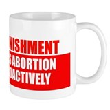 Capital Punishment - Abortion Mug