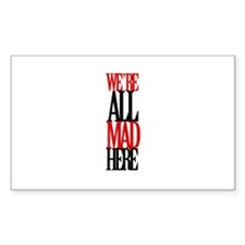 All Mad Here Rectangle Sticker 10 pk)
