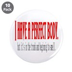 "Perfect body 3.5"" Button (10 pack)"