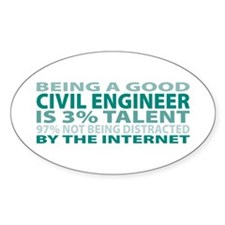 Good Civil Engineer Oval Decal