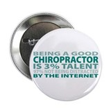 "Good Chiropractor 2.25"" Button"