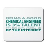 Good Chemical Engineer Mousepad