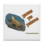 Beware The Platypus Tile Coaster