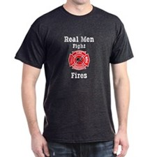 Real Men Fight Fires T-Shirt