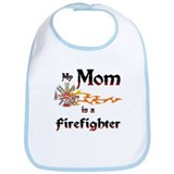 My Mom Is A Firefighter Bib