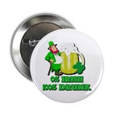 "0% Irish 100% Drunk 2.25"" Button (100 pack)"