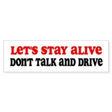 Don't Talk and Drive Bumper Bumper Sticker