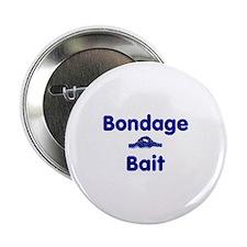 """Bondage Bait 2.25"""" Button"""
