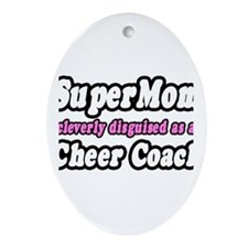 """SuperMom...Cheer Coach"" Oval Ornament"