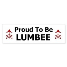 Proud To Be LUMBEE Bumper Bumper Sticker