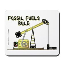 Fossil Fuels Rule Mousepad