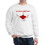 Get Rich Off Christ Dyin' Heavy Sweatshirt